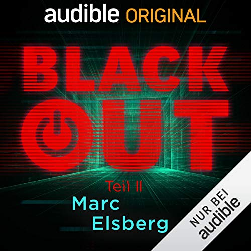 Blackout, Teil 2 -  Ein Audible Original Hörspiel Hörbuch