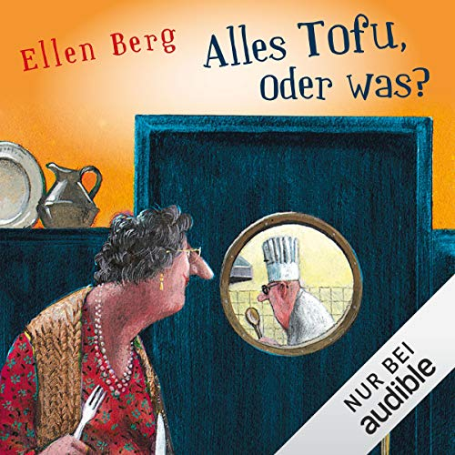 Alles Tofu, oder was? -  Hörbuch